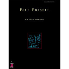 Cherry Lane Music - BILL FRISELL AN ANTHOLOG